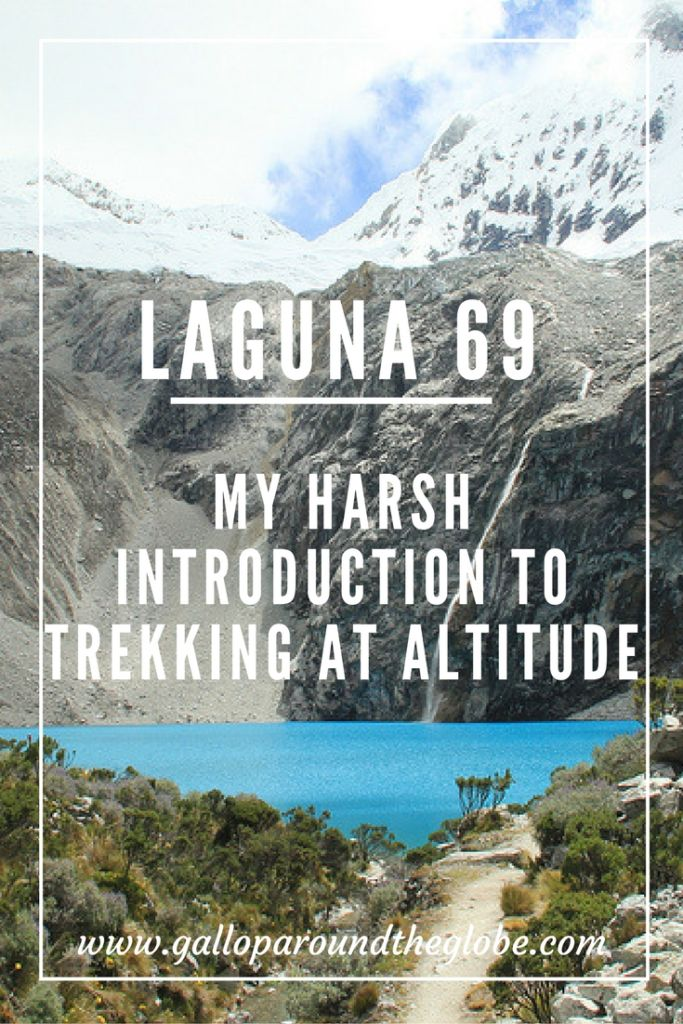 laguna-69-my-harsh-introduction-to-trekking-at-altitude